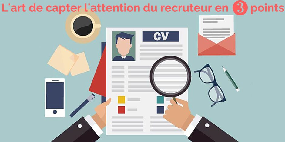 l u0026 39 art de capter l u0026 39 attention d u0026 39 un recruteur